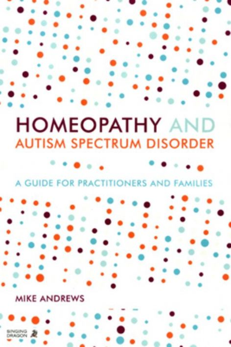 Andrews, M - Homeopathy and Autism Spectrum Disorder